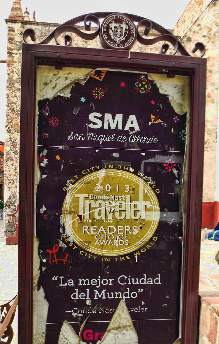 "San Miguel de Allende was voted ""Best City in the World"" in Conde Nast 2013 Reader's Choice Awards.  A blessing and a curse."